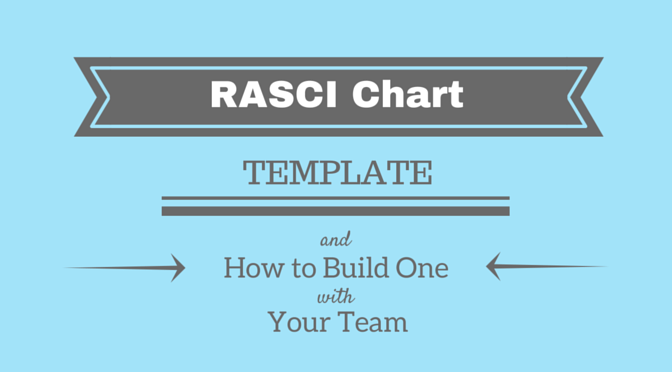 rasci chart template and instructions for clear project