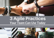3 Agile Practices You Can Use Today