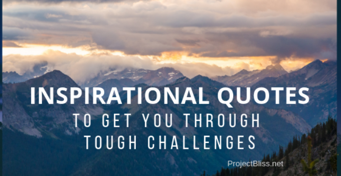 Motivational Quotes to get you through tough challenges